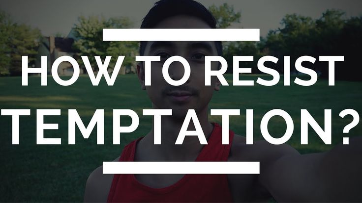How to Resist Temptation | Fighting Temptation | Overcoming Temptation