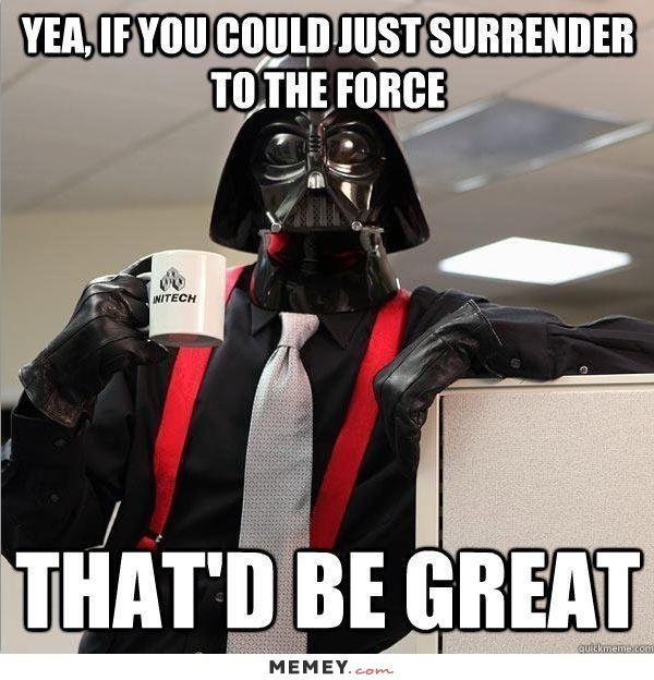 Funny Darth Vader Memes The Best Darth Vader Memes Online Star Wars Humor Funny Star Wars Memes Star Wars Memes
