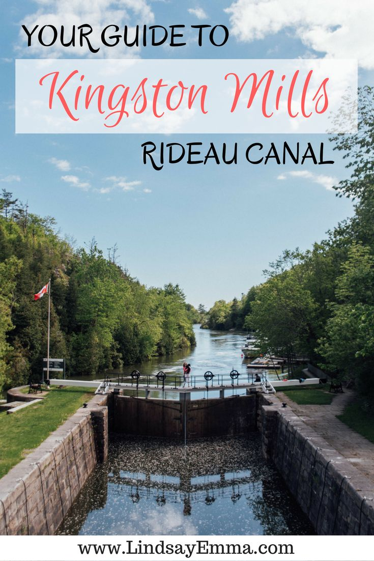 Your Guide to Kingston Mills Lock Station - Rideau Canal, Kingston Ontario - Canada 150