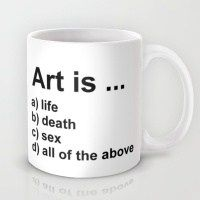 """""""Art is … a) life b) death c) sex d) all of the above"""" __ bohemianizm Holiday Gift Guide 2015: 75 Awesome Art-Related Present Ideas 