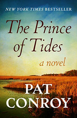 """The Prince of Tides: A Novel by Pat Conroy (5301kb/674p) #Kindle (22h41m) #Audible #FirstLine: """"My wound is geography. It is also my anchorage, my port of call."""""""