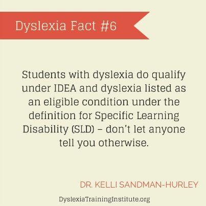 Dyslexia Fact #6