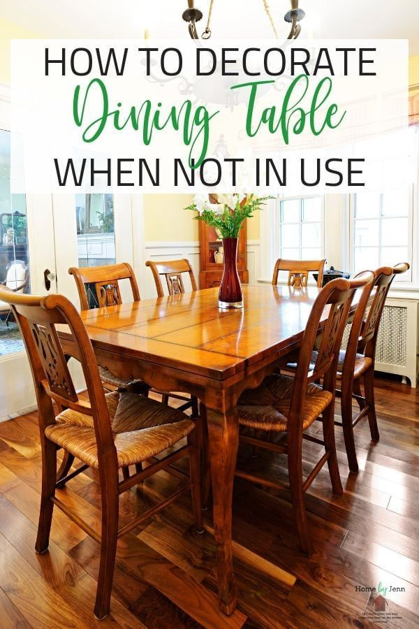 How To Decorate Dining Table When Not In Use Dining Room Table Decor Dining Table Decor Everyday Dining Table Decor