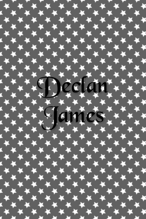 Declan James. First and middle name combos.