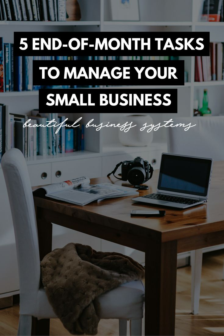 5 End-of-Month Tasks To Manage Your Small Business - http://beautifulbusinesssystems.com