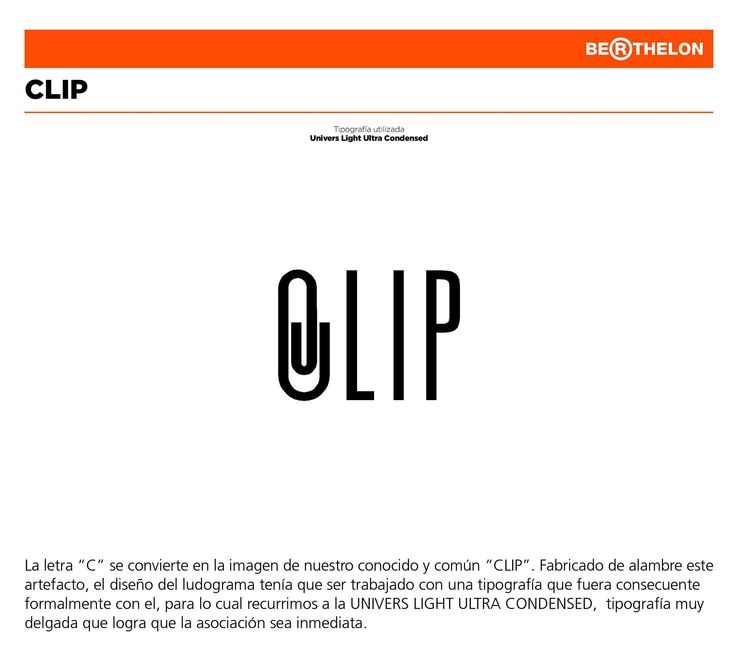 'Clip' in Univers Light Ultra Condensed, from Juan Carlos Berthelon Ojeda's book 'LudoGramas': https://www.facebook.com/ludogramas