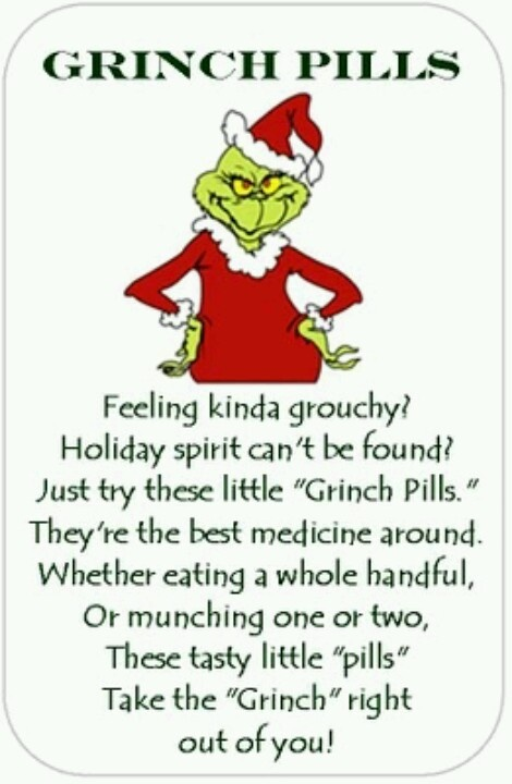 "I WAS TOLD TODAY MY ""GRINCH"" SIDE IS SHOWING, GUESS I NEED A LOT OF THESE...."