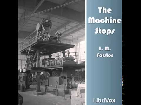 Download The Machine Stops FREE Audio Book - http://www.1000lela.com/en/download-the-machine-stops-free-audio-book/