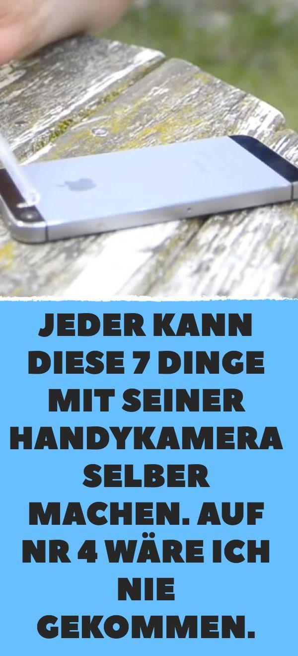 Jeder kann diese 7 Dinge mit seiner Handykamera selber machen. Auf Nr 4 wäre ic…