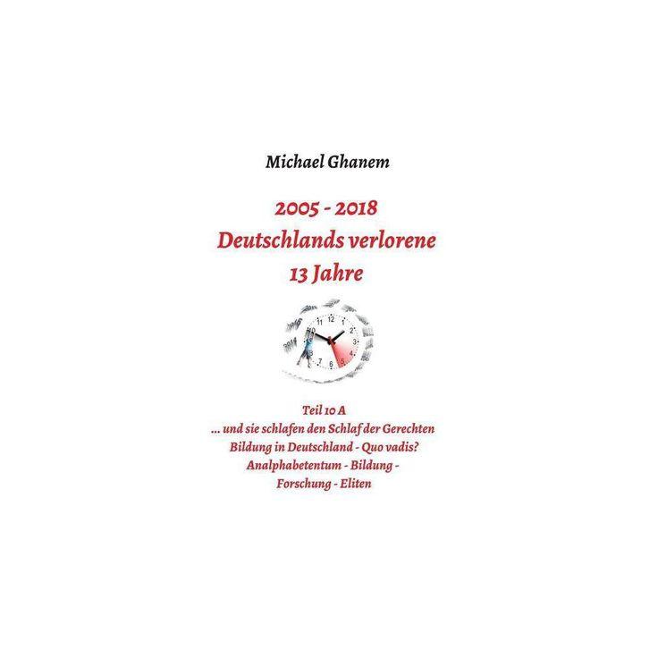 Deutschlands verlorene 13 Jahre – by  Michael Ghanem (Paperback) – Target