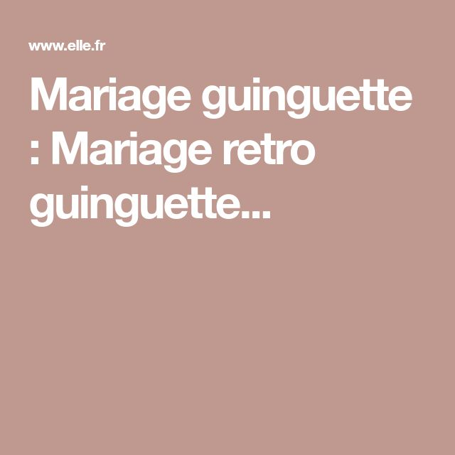 Mariage guinguette : Mariage retro guinguette...