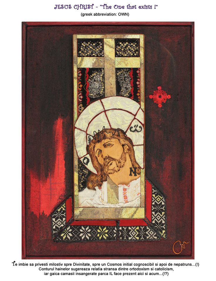 "Jesus Christ – ""The One that exists!"" (greek abbreviation: OWN) It invites you to look compassionately towards the Divinity, to an initial Cosmos knowable and then impenetrable.The clothes contour suggests the close relationship between Orthodoxy and Catholicism and the bloody shirt's eyelet makes it seem like He is present here and now."