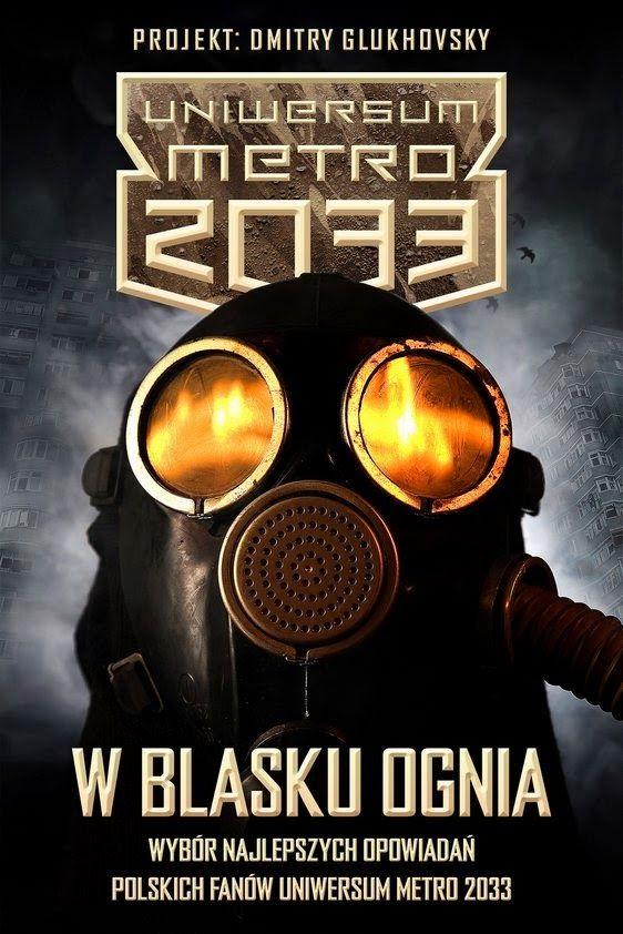 Książki i czasopisma na czytniki Kindle: Uniwersum Metro 2033 - W blasku ognia - darmowa ks...