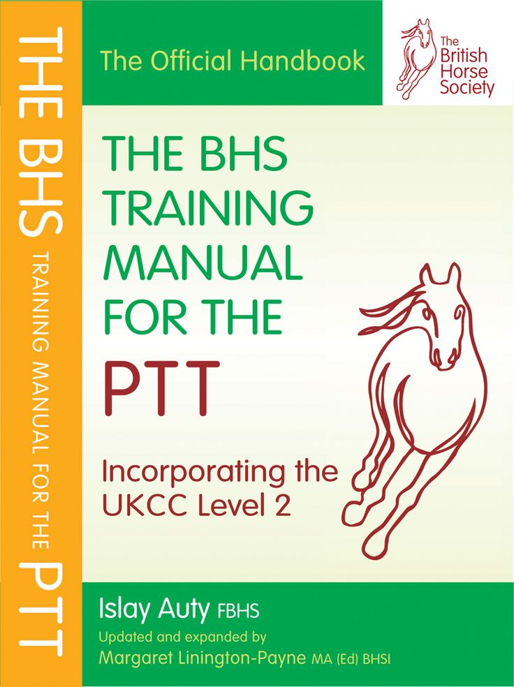 The BHS Training Manual for the PTT   Quiller Publishing. This new edition has been revised and expanded to cover the latest syllabus which now consists of six units - 2 practical and 4 theory. Information on techniques, knowledge and understanding required for the BHS PTT exam is also included. A definitive course companion! #horse #BHS #training #exam