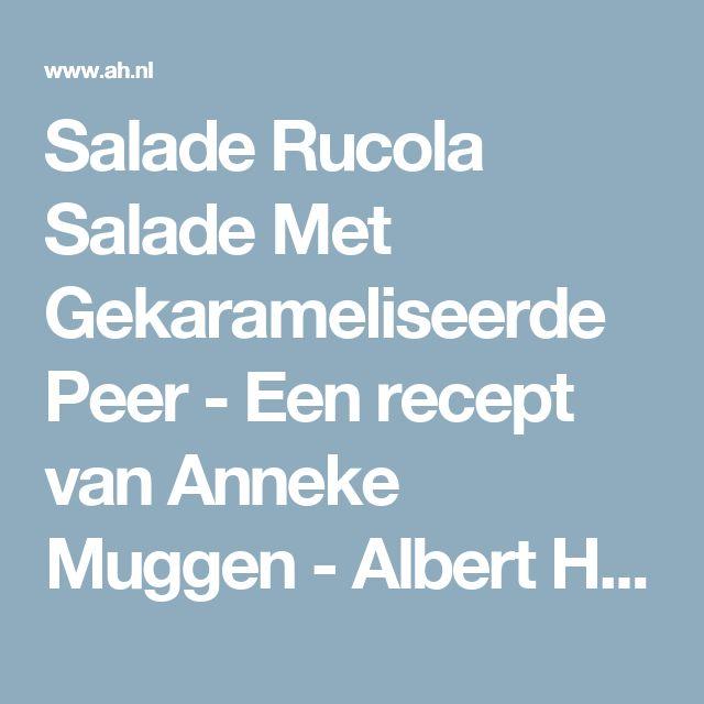 Salade Rucola Salade Met Gekarameliseerde Peer - Een recept van Anneke Muggen - Albert Heijn