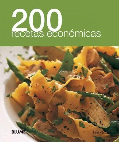 200 recetas economicas / 200 Budget Meals (SPANISH) (200 Recetas / 200 Recipes): 200 recetas economicas / 200 Budget Meals
