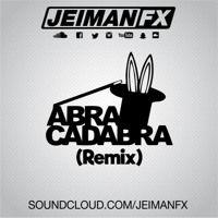 Jeiman Fx - Abracadabra (Remix) de JEIMAN FX en SoundCloud