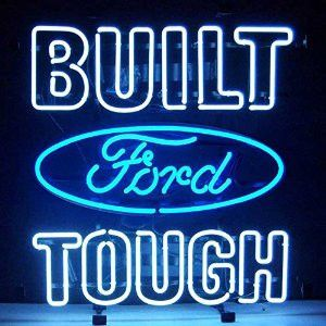 """Not just a slogan for Ford trucks but also a mantra for all those who want a quality, American product. - Sign is 24"""" X 18"""". - 100% hand made, gas-filled, real glass tubes. - Perfect for clubs, man ca"""