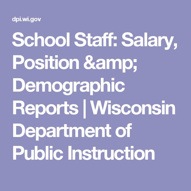 School Staff: Salary, Position & Demographic Reports | Wisconsin Department of Public Instruction