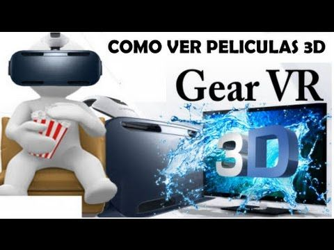 VER PELICULAS 3D - OCULUS - SAMSUNG GEAR VR -S6 - NOTE 4