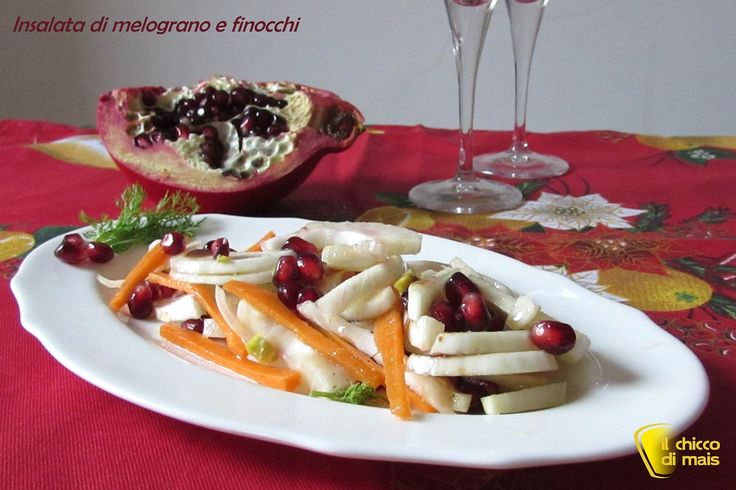 Insalata di melograno e finocchi, ricetta light. Ricetta facile di un antipasto o contorno leggero e raffinato insalata con melograno per Natale o Capodanno