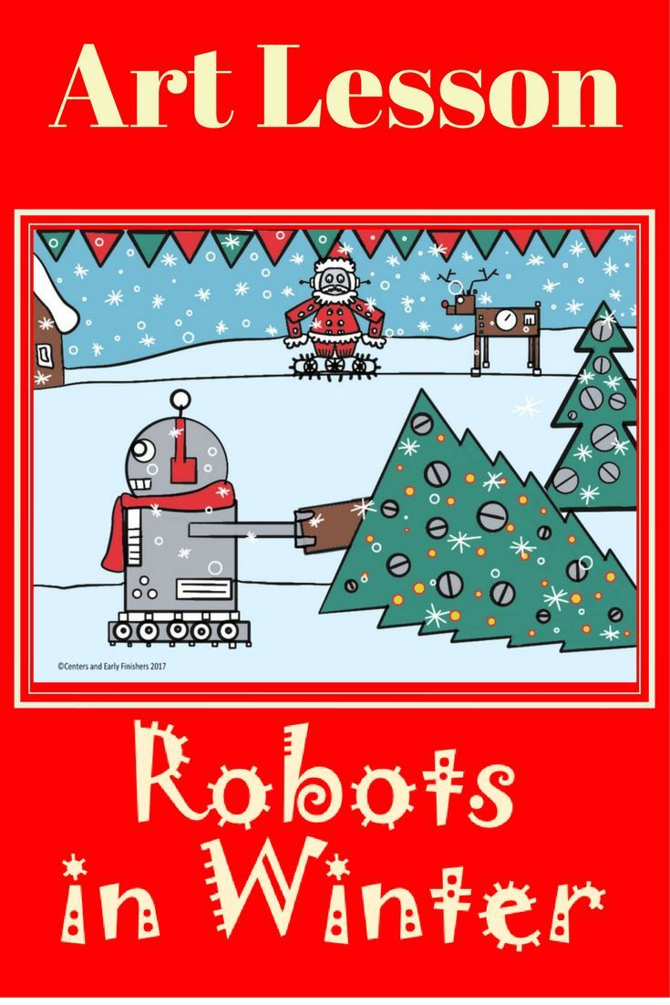 This is a fun elementary art lesson for Christmas time or winter. Students draw robots having winter fun. It is an easy art activity that can be taught by substitute teachers, classroom teachers or art teachers. Full directions and visuals are given for use as a lesson or center activity. #ArtSubPlan #Christmas Art Lesson #FunWinterDrawing  https://www.teacherspayteachers.com/Product/Art-Lesson-or-Center-Activity-Robots-in-Winter-3477971