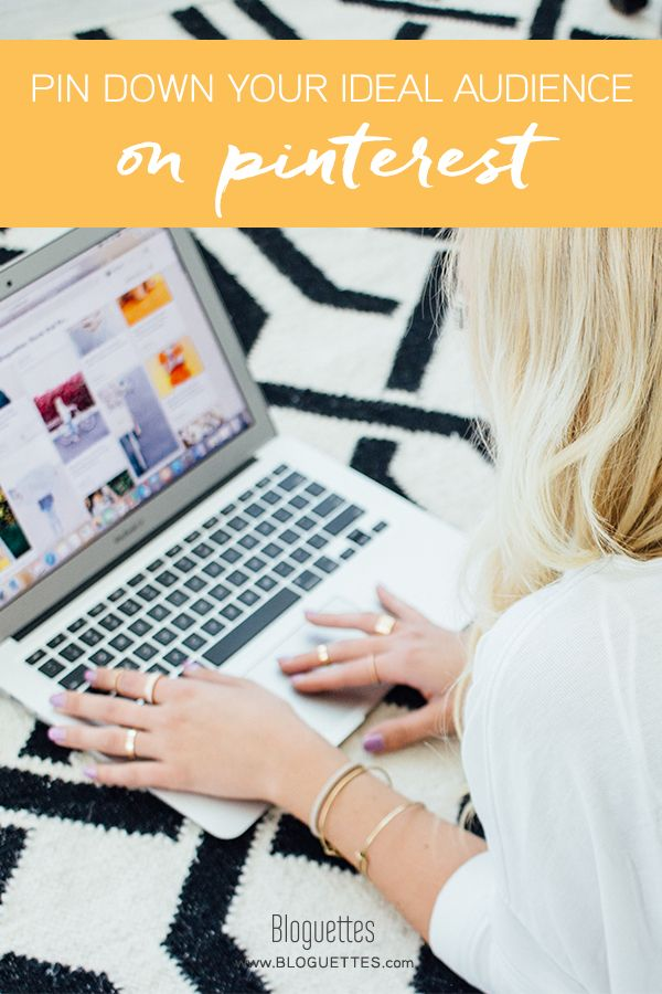 Pin Down Your Ideal Audience On Pinterest- @bloguettes