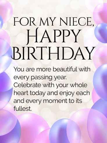 Send Free Enjoy Every Moment! Happy Birthday Wishes Card for Niece to Loved Ones on Birthday & Greeting Cards by Davia. It's 100% free, and you also can use your own customized birthday calendar and birthday reminders.