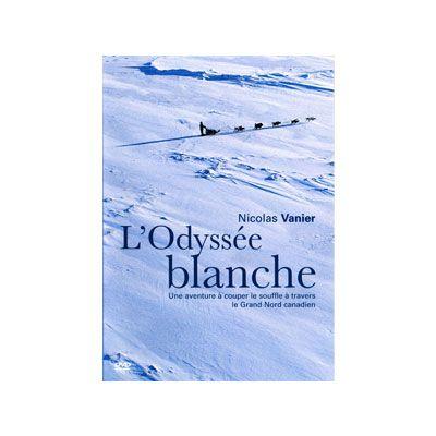 L'Odyssée Blanche | nicolas vanier