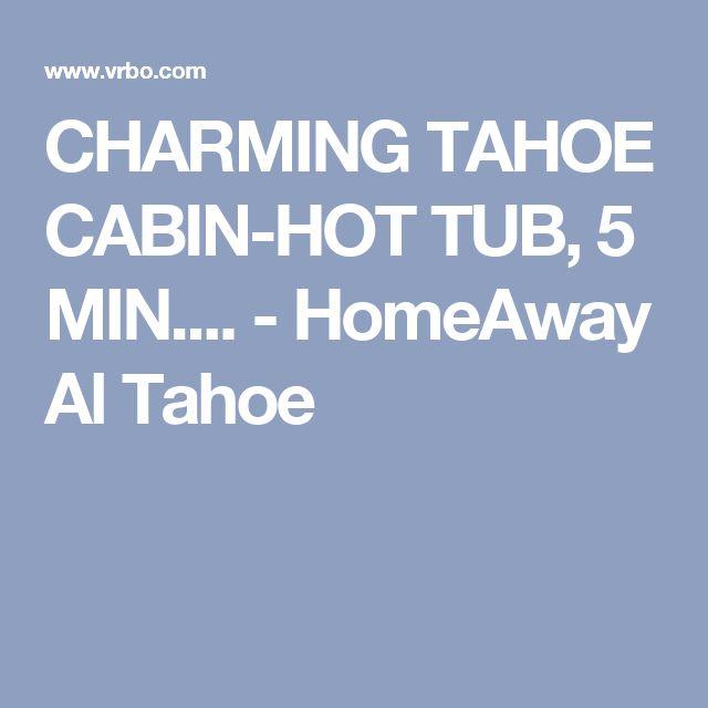 CHARMING TAHOE CABIN-HOT TUB, 5 MIN.... - HomeAway Al Tahoe