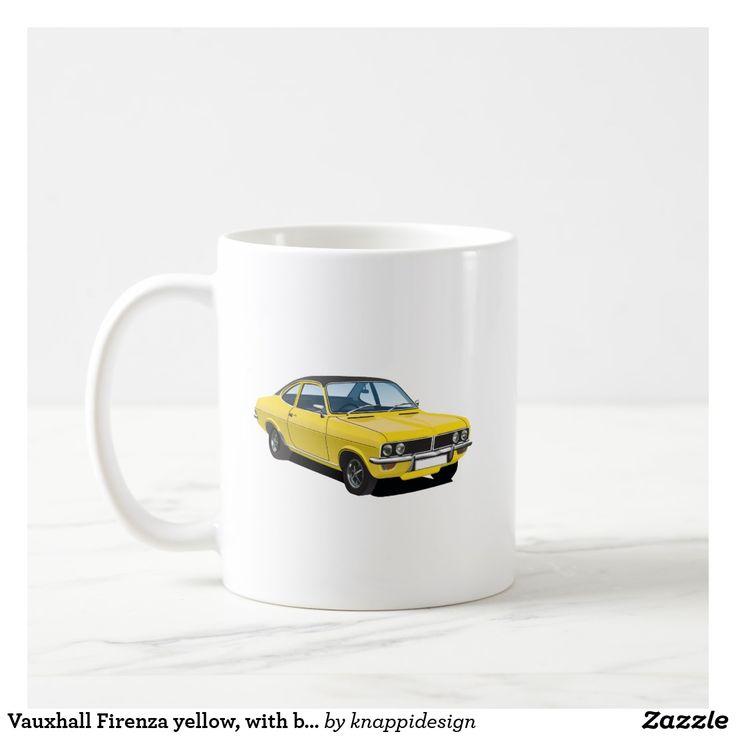 Vauxhall Firenza yellow, with black roof 2 image coffee mug.  #britishcars #britishautomobiles #automobile #car #vauxhall #firenza #vauxhallfirenza #classsiccars #coffeemug #kaffemugg #kahvimuki #muggar #mugs #mukit #carillustration #illustration #classicvauxhall