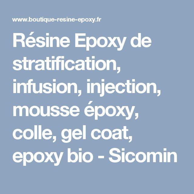 Résine Epoxy de stratification, infusion, injection, mousse époxy, colle, gel coat, epoxy bio - Sicomin