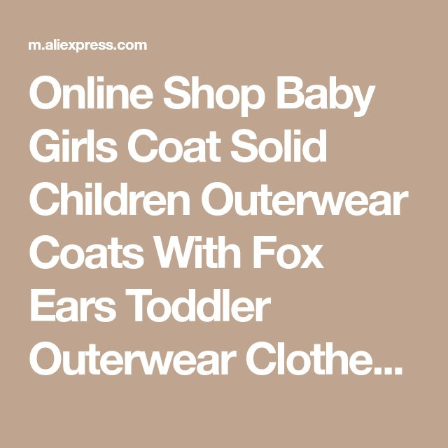 Online Shop Baby Girls Coat Solid Children Outerwear Coats With Fox Ears Toddler Outerwear Clothes Jacket | Aliexpress Mobile