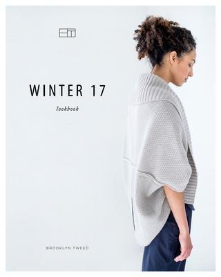 Brooklyn Tweed W17 Lookbook by Brooklyn Tweed - issuu