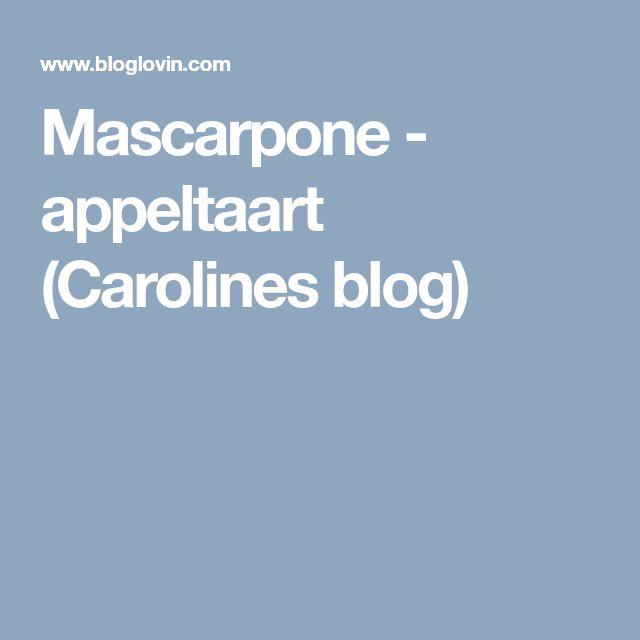 Mascarpone - appeltaart (Carolines blog)