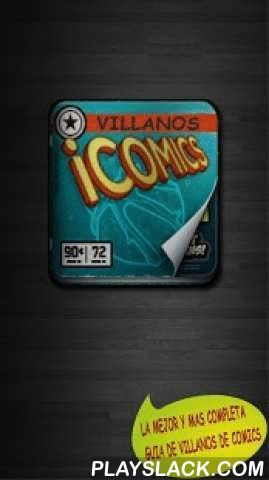 Villains Comic  Android App - playslack.com ,  *** Application available in English - Spanish ***Keep your mobile phone the definitive guide for comic book villains.You will find all your favorite characters from all publishers, sorted alphabetically with his biography, physical description, origin, powers and first comic book in which they appeared.We will keep updated with the latest villains able to conquer the land application, other worlds or just want to expand your evil step!This is…