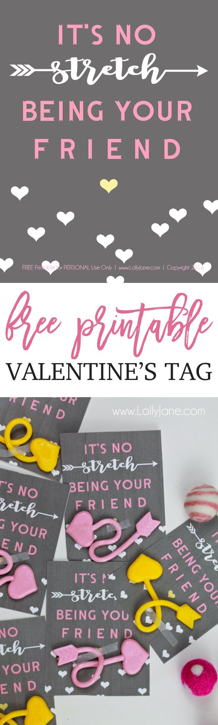 """""""It's no STRETCH being your friend"""" FREE Printable Valentine's Day Tag. Attach to sticky hand, arrow or gum for an easy gift to pass out!"""