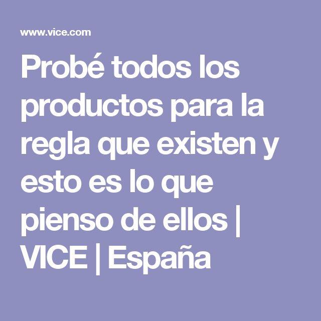Probé todos los productos para la regla que existen y esto es lo que pienso de ellos | VICE | España