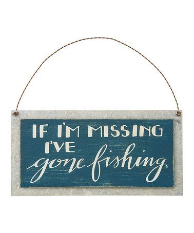 Look at this #zulilyfind! 'Gone Fishing' Wall Sign #zulilyfinds                                                                                                                                                                                 More