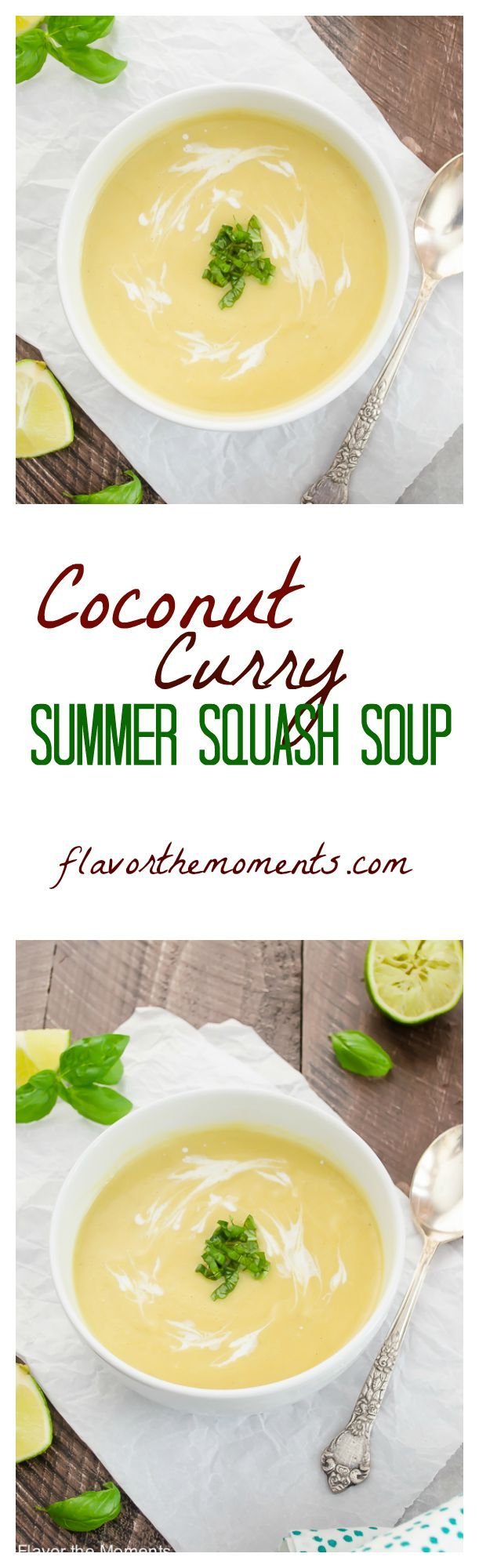 coconut-curry-summer-squash-soup-collage-flavorthemoments.com.   Use entire can of milk and full lime.  Used 6 small to med yellow squash (included one zuke). Needs salt. Used garam masala. Ran out of garlic so used none.