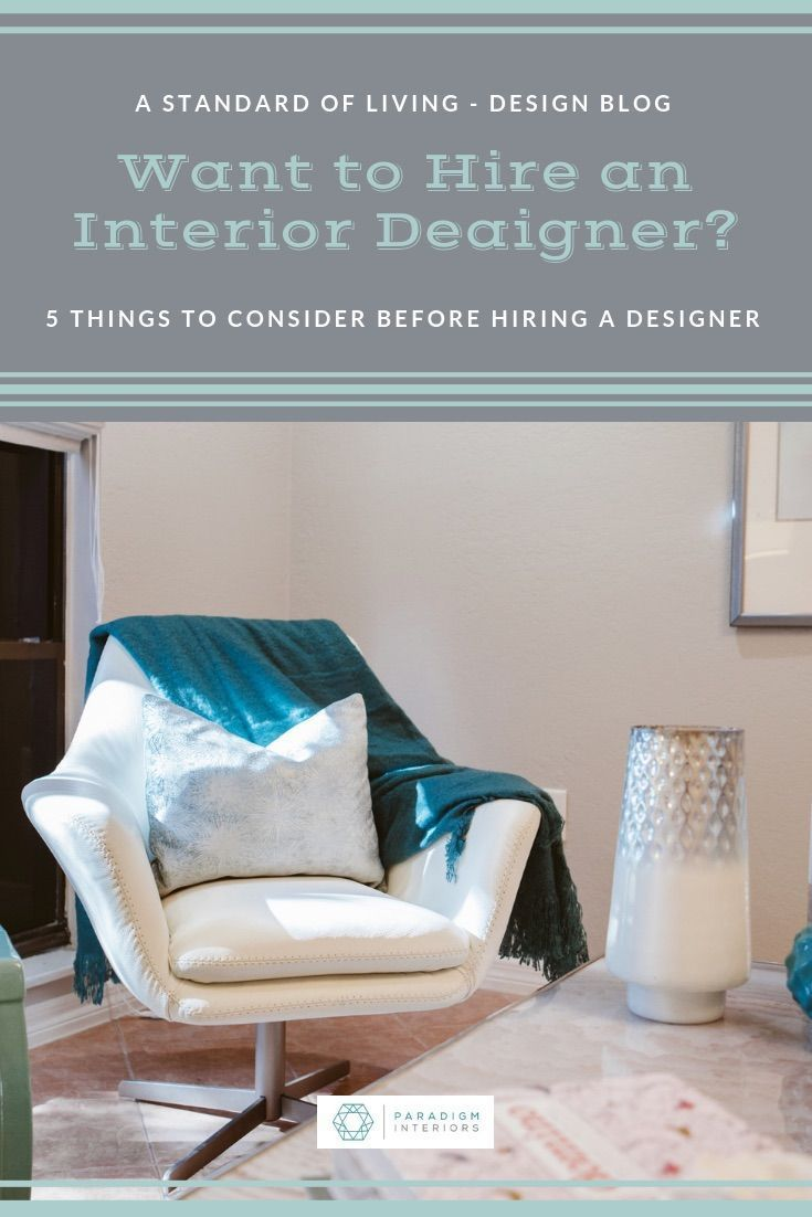 Ever Wanted To Hire An Interior Designer Aside From Cost There Are A Lot Of Things To Consider When Interior Design Blog Interior Design Styles Living Design
