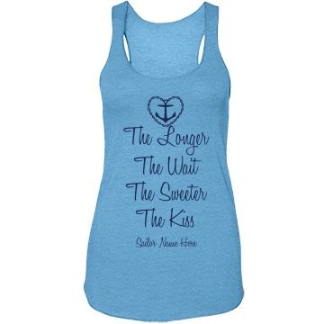 Navy Girlfriend Patience | The longer the wait the sweeter the kiss! Design a cute Navy Girlfriend tank top to make sure that lucky military soldier or sailor know how much you love him!