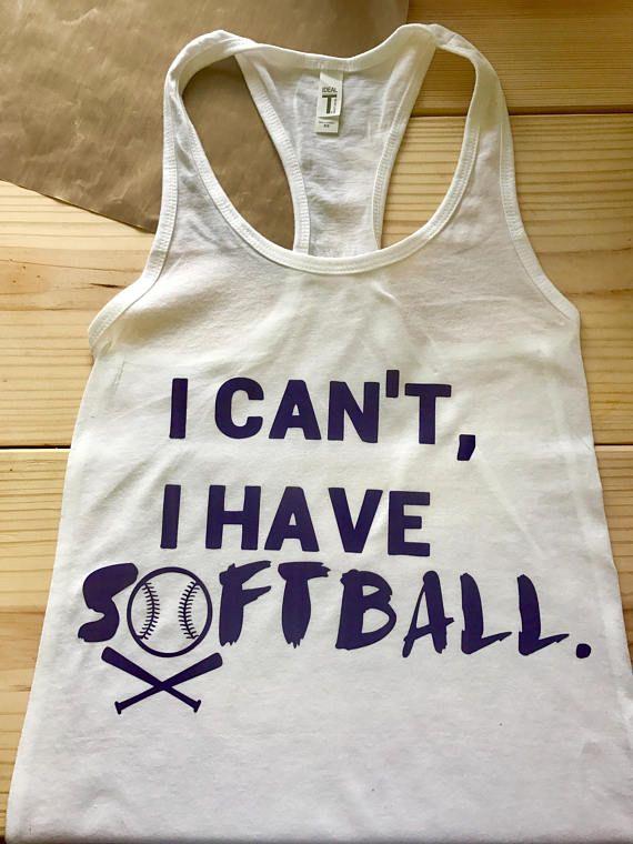 I can't I have softball tee Softball shirt softball