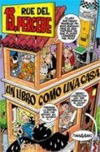 13, RUE DEL PERCEBE: UN LIBRO COMO UNA CASA (POP-UP). Francisco Ibáñez.  Por primera vez podremos disfrutar del Pop-up definitivo de 13, Rue del Percebe. En un espectacular formato, 45,7 cm de alto por 34,5 cm de ancho, la casa se despliega al abrir el libro con todos los elementos de la popular serie, los apartamentos, la portería, la terraza.