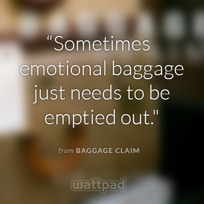 """Baggage Claim"" - #FreeBooks on @Wattpad:  Layla has traveled all over the world as a stewardess, hoping to escape the memories she left behind in her hometown. After an accident on a flight forces her back to Geneva, Layla is forced to face the tragedy and broken family she left behind in the small upstate New York town. #Quotes"