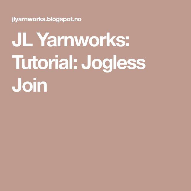 JL Yarnworks: Tutorial: Jogless Join