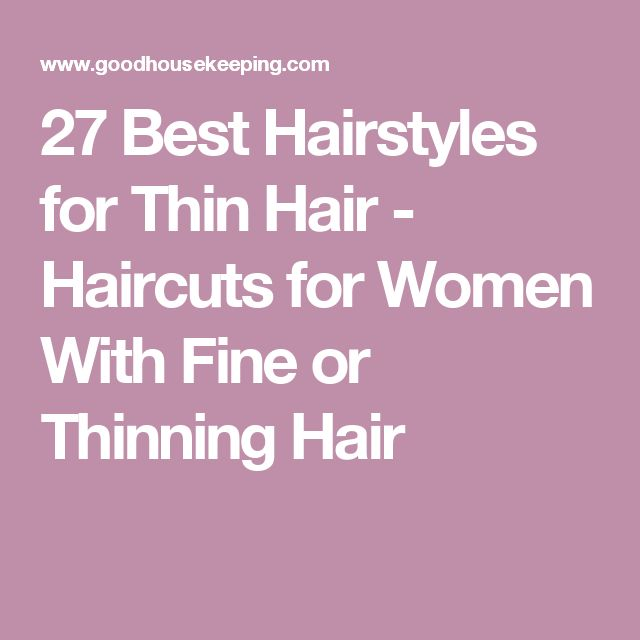 27 Best Hairstyles for Thin Hair - Haircuts for Women With Fine or Thinning Hair