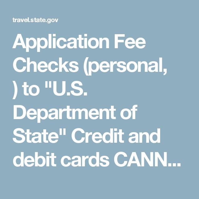 "Application Fee   Checks (personal, ) to ""U.S. Department of State""  Credit and debit cards CANNOT be accepted  $25 Execution Fee Paid Separately:  Money orders at all locations, payable as instructed by the facility  Personal checks and cash (exact change only) at some locations  Credit cards at U.S. postal facilities*Please verify acceptable payment methods with the acceptance fa..."