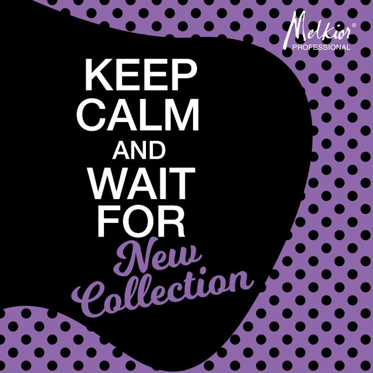 keep calm and wait for new coolection melkior
