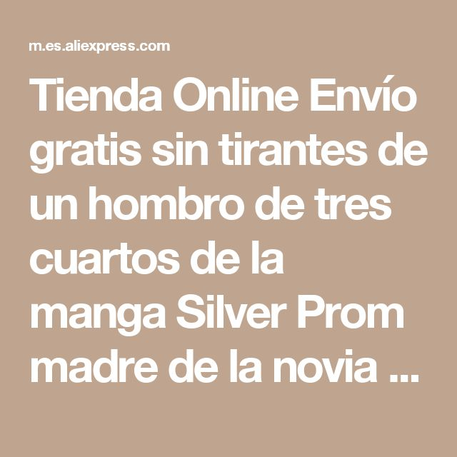 Tienda Online Envío gratis sin tirantes de un hombro de tres cuartos de la manga Silver Prom madre de la novia vestido de novio con la chaqueta | Aliexpress móvil